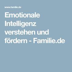 Emotionale Intelligenz verstehen und fördern - Familie.de