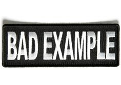 Sew On Bad Example 1x3.75 Biker Patch