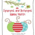 Students can sharpen their skills of recognizing synonyms and antonyms through this holiday match game.  FREEBIE