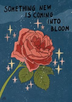 Something new is coming into bloom Art Print by Asja Boros - X-Small Pretty Words, Beautiful Words, Image Deco, Love Quotes, Inspirational Quotes, Motivational, Happy Words, Wow Art, Animes Wallpapers