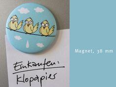 """""""... kann ja mal passieren ..."""" Witziger runder Magnet, 38 mm *Vögel* von die frizzles auf DaWanda.com"""