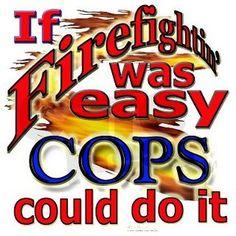 If firefighting was easy.