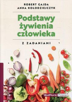 Podstawy żywienia człowieka. Z zadaniami Vegetables, Books, Libros, Book, Vegetable Recipes, Book Illustrations, Veggies, Libri