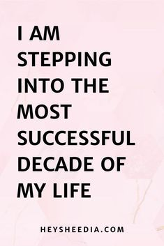 I am stepping into the most successful decade of my life. Daily Affirmation Success for Coaching Businesses quotes I am stepping into the most successful decade of my life. Daily Affirmation Success for Coaching Businesses quotes Positive Self Affirmations, Positive Affirmations Quotes, Affirmation Quotes, Affirmations Success, Positive Sayings, Positive Morning Quotes, Positive Thoughts Quotes, Prosperity Affirmations, Positive Mantras