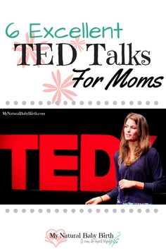So I wondered if there were any that would be helpful for us going through our pregnancies, births and raising our children.  And I found a variety of excellent TED Talks for moms on a few different aspects ranging from pregnancy to parenting. http://mynaturalbabybirth.com/six-excellent-ted-talks-for-moms