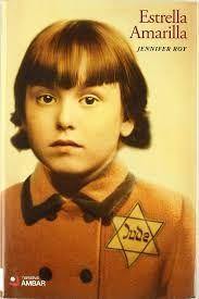 Estrella Amarilla de Jennifer Roy. Uno de los mejores libros de uno de los horrores más nefastos de todos los tiempos.