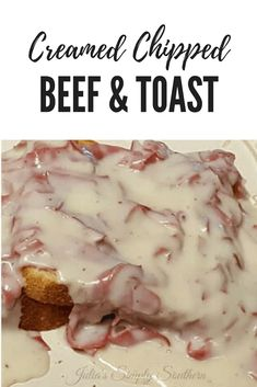 Creamed Chipped Beef & Toast - Recipe at Julia's Simply Southern, classic recipe and beloved by many. Easy and economical meal, SOS - Delicious over toast, biscuits or potatoes, family meals Cream Chipped Beef Recipe, Creamed Chipped Beef, Creamed Beef, Chip Beef Gravy, Beef Gravy Recipe, Cream Beef Recipe, White Gravy Recipe, Tostadas, Bon Dessert