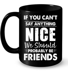 We Should Probably Be Friends Funny Mugs Coffee Mugs Unique Coffee Mugs Funny Coffee Mugs Coffee Mug Quotes, Funny Coffee Mugs, Coffee Humor, Unique Coffee Mugs, I Love Coffee, Mottos To Live By, Funny Cups, Glass Coffee Cups, Funny Iphone Cases