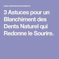 3 Astuces pour un Blanchiment des Dents Naturel qui Redonne le Sourire.