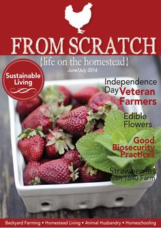 FROM SCRATCH - The Magazine for the Modern Homesteader. A free online magazine dedicated to sustainable living.