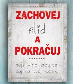 Dárek k narozeninám, originální cedule Motto Quotes, Jokes Quotes, Life Quotes, Happy 60th Birthday, Birthday Cards, Birthday Quotes, Holidays And Events, Small Gifts, Slogan
