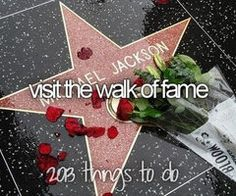 I want to - visit the walk of fame