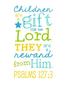 Bible Verse- Children are a Gift from the Lord - Psalms 127:3 - Aqua, Lime, Yellow and Blue - 8x10 inch print
