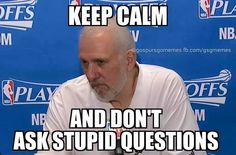 Don't ask POP stupid questions. He'll inform you it's stupid and make fun of you.
