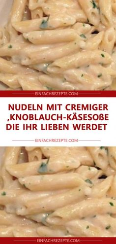 Pasta with creamy garlic cheese sauce that you& love .- Nudeln mit cremiger Knoblauch-Käsesoße, die ihr lieben werdet Pasta with creamy garlic cheese sauce that you will love - Penne Pasta, Chicken Fettuccine, Tortellini, Sauce Recipes, Pasta Recipes, Cooking Recipes, Healthy Recipes, Dessert Recipes, Garlic Cheese