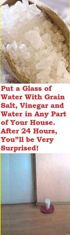 Put a Glass of Water With Grain Salt, Vinegar and Water in Any Part of Your House. After 24 Hours, You'll be Very Surprised! Diy Cleaning Products, Cleaning Hacks, Vinegar And Water, White Vinegar, Home Hacks, Natural Medicine, Things To Know, Clean House, Feng Shui