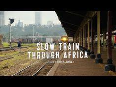 Slow Train Through Africa : S01E03 Kenya and Tanzania HD