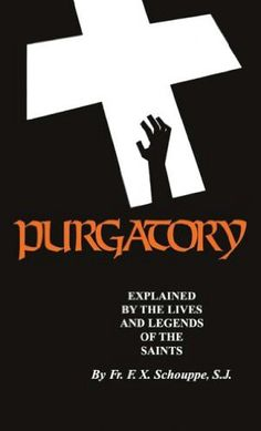 Purgatory Explained - This book helped me to how important it is to pray for the souls in Purgatory.  And, how God gives us the opportunity to live our Purgatory on earth, it's a pay now vs. pay later opportunity!