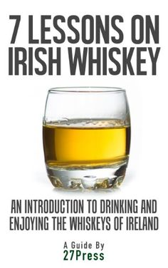 Wine Books - 7 Lessons On Irish Whiskey An Introduction to Drinking and Enjoying the Whiskeys of Ireland ** Find out more about the great product at the image link.