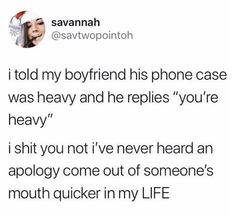 Life, phone, and relationships: savannah i told my boyfriend his phone Funny Quotes, Funny Memes, Hilarious, Funniest Memes, Jokes, Really Funny, The Funny, Going Insane, Have A Laugh