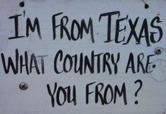Yep, that's Texas for ya.