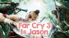 Far Cry 3 | 1# Het begin van Jason