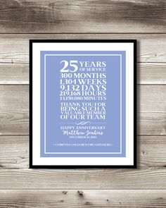 25 Year Work Anniversary Print; gift; digital print; customizable; thank you gift; years of service by ForEvaDesign on Etsy https://www.etsy.com/ca/listing/481889860/25-year-work-anniversary-print-gift