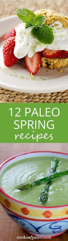 12 Paleo Recipes for Spring - easy gluten-free recipes using what's in season for spring. asparagus, arugula, avocado, lemon, mango, pineapple, spinach and, of course, strawberries. ~ http://cookeatpaleo.com