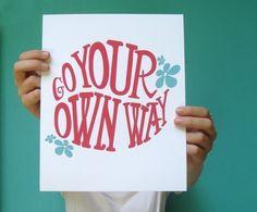 go your own way . 8x10 art print, $12.0