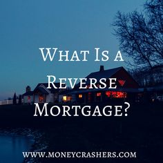 What Is a Reverse Mortgage (HECM) – How It Works, Pro & Cons