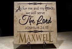 As for me an my house we will serve the Lord Joshua 24:15 - personalized