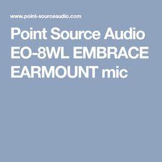Point Source Audio EO-8WL EMBRACE EARMOUNT mic