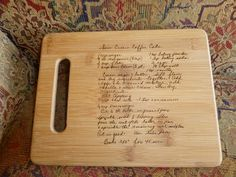 Scanned recipe burned onto wood cutting board. What a great idea to give someone a treasured family recipe. Pass down grandma's recipe in her own handwriting. Housewarming or graduation present.