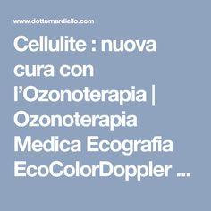 Cellulite : nuova cura con l'Ozonoterapia | Ozonoterapia Medica Ecografia EcoColorDoppler Dott. Nardiello