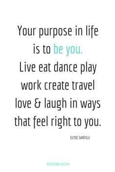 Your purpose is the be you!