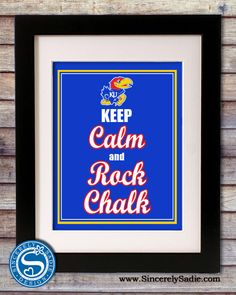 "University of Kansas Jayhawks ""Keep Calm and Rock Chalk"" 8x10 Print. $10.95, via Etsy."
