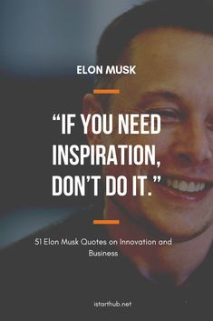 51 Elon Musk Quotes on Innovation and Success – IStartHub Get the list of 51 success quotes from Elon Musk for your motivation - Business Motivational Quotes, Motivational Words, Business Quotes, Success Quotes, Positive Quotes, Inspirational Quotes, Good Motivation, Study Motivation, Quotes Motivation