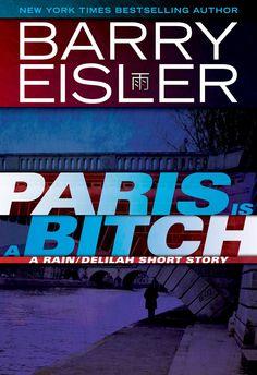 Paris Is A Bitch A Rain Delilah Short Story, by Barry Eisler ($0.99)