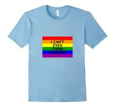 Gay and Lesbian Pride T-Shirt | I Can't Even Think Straight #gaypride #lgbt #loveislove
