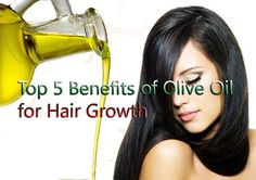 NEWS ABOUT HEALTH: Top 5 Benefits of Olive Oil for Hair Growth