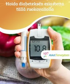 Hoida diabeteksen esiastetta tällä ruokavaliolla  Diabeteksen esiaste tarkoittaa kohonnutta verensokeria, mutta joka ei vielä ihan yllä diabeteksen arvoihin. Hoida sitä terveellisellä ruokavaliolla. Cooking Timer, Fitbit, Health, Salud, Healthy