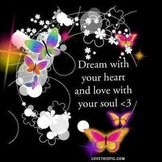 dream with your heart life quotes quotes quote colorful dreams life butterflies wise advice life lessons soul