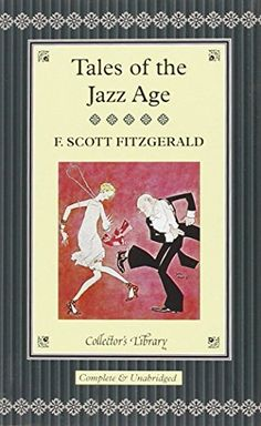 Tales of the Jazz Age (Collector's Library) by F. Scott Fitzgerald http://www.amazon.com/dp/1907360565/ref=cm_sw_r_pi_dp_pliRvb0CN8GGR