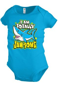 I'M TOTALLY JAW-SOME Shark infant bodysuit  Baby Snapsuit Unisex Girl Boy Funny K22 by Dolphin555US on Etsy https://www.etsy.com/listing/267035516/im-totally-jaw-some-shark-infant