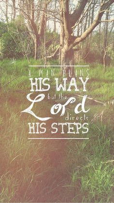 The Lord directs my steps...