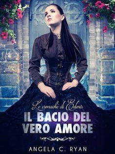 Starlight Book's: Il Bacio del vero Amore di Angela C. Ryan (Le cron...