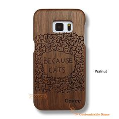 Because Cats Galaxy S7 Case - Custom Galaxy S7 Solid Total Wood Case - SDTCE0025