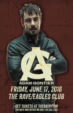 ADAM GONTIER  Friday, June 17, 2016 at 8pm  (doors scheduled to open at 7pm)  The Rave/Eagles Club - Milwaukee WI  All Ages to enter / 21+ to drink