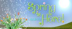 Spring is (Sorta) Here!