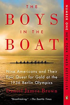 The NOOK Book (eBook) of the The Boys in the Boat: Nine Americans and Their Epic Quest for Gold at the 1936 Berlin Olympics by Daniel James Brown at Barnes Daniel James Brown, Berlin Olympics, 1936 Olympics, Boys In The Boat, Good Books, Books To Read, Self Regard, Best Biographies, New Times